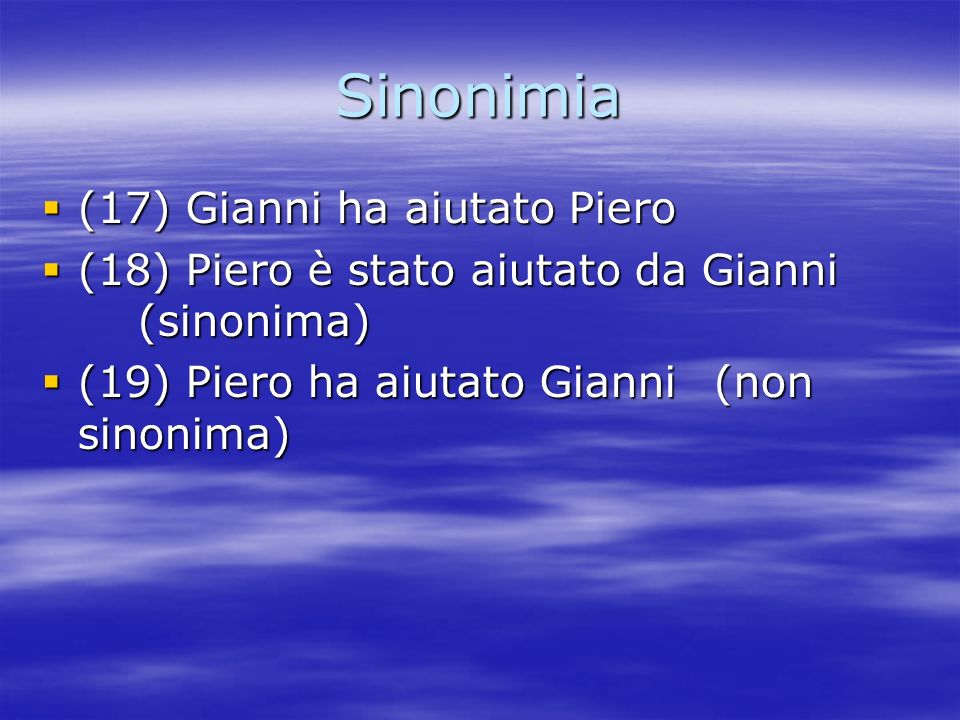 Sinonimia (17) Gianni ha aiutato Piero