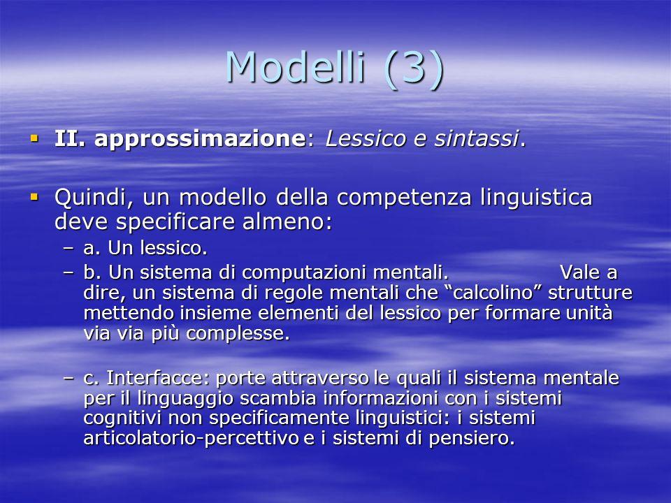Modelli (3) II. approssimazione: Lessico e sintassi.