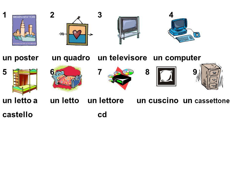 1 2 3 4 un poster un quadro un televisore un computer. 5 6 7 8 9. un letto a un letto un lettore un cuscino un cassettone.