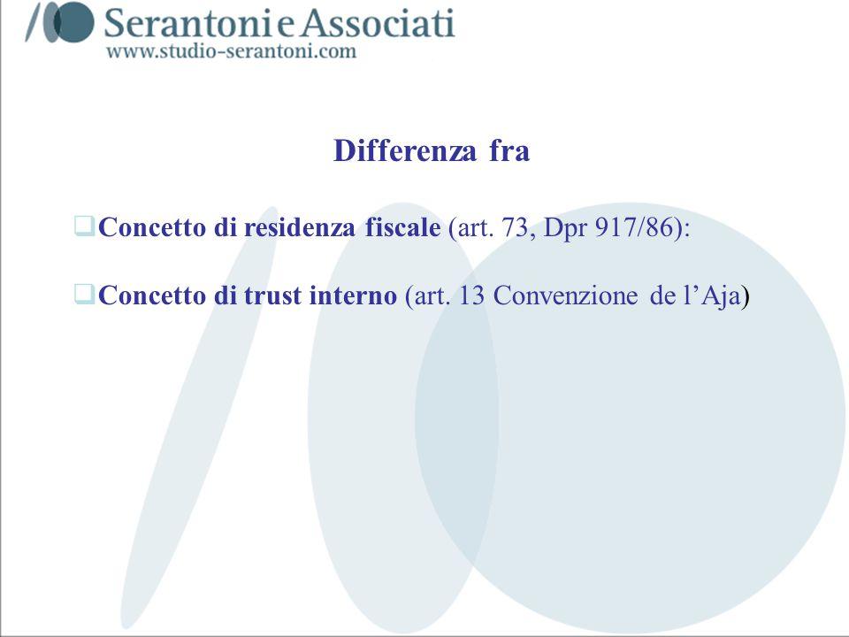 Differenza fra Concetto di residenza fiscale (art. 73, Dpr 917/86):