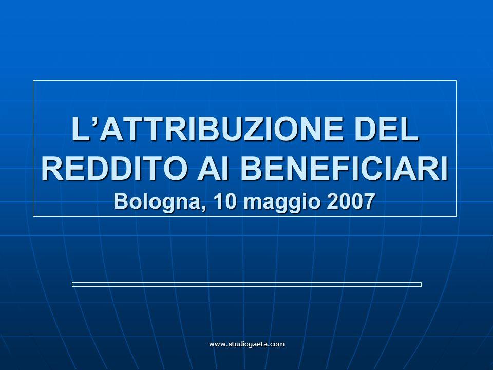 L'ATTRIBUZIONE DEL REDDITO AI BENEFICIARI Bologna, 10 maggio 2007