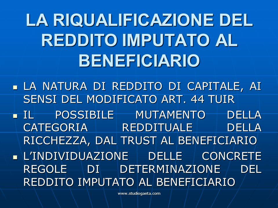 LA RIQUALIFICAZIONE DEL REDDITO IMPUTATO AL BENEFICIARIO