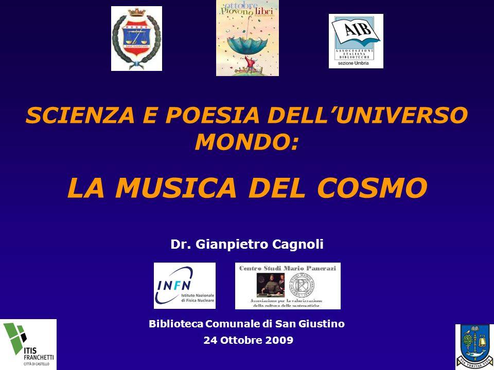 SCIENZA E POESIA DELL'UNIVERSO MONDO: LA MUSICA DEL COSMO