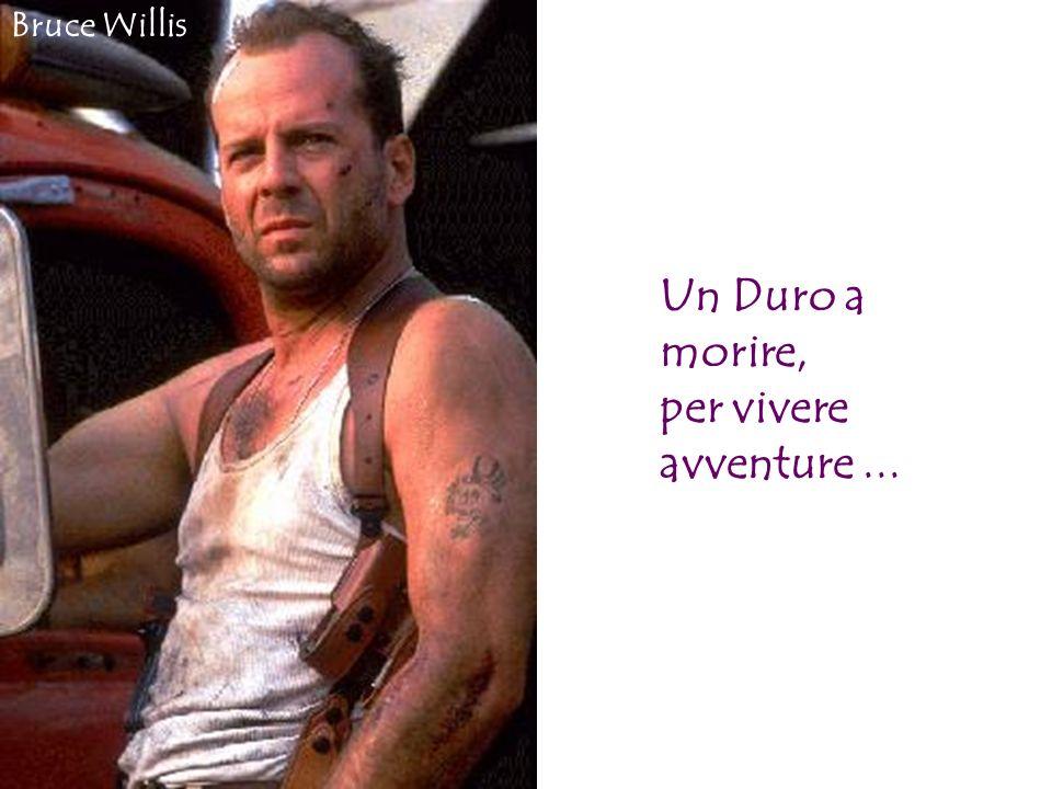 Bruce Willis Un Duro a morire, per vivere avventure ...