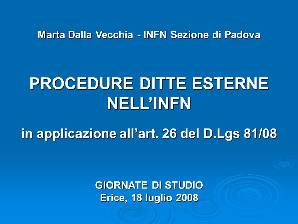 Marta Dalla Vecchia - INFN Sezione di Padova PROCEDURE DITTE ESTERNE NELL'INFN in applicazione all'art.