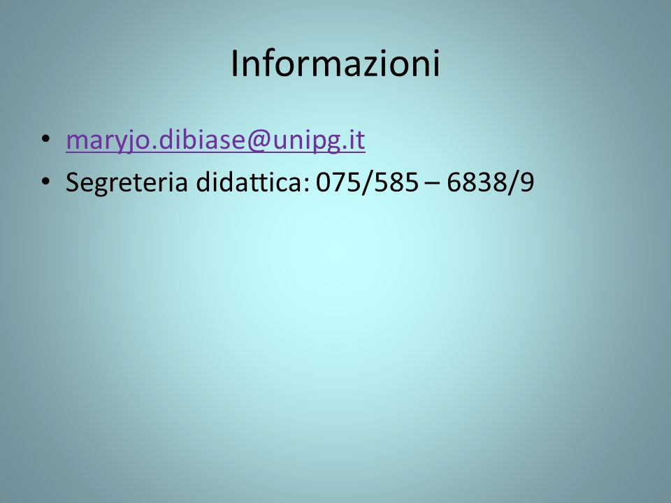 Informazioni maryjo.dibiase@unipg.it