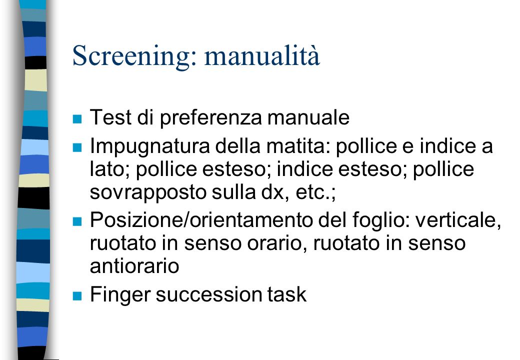 Screening: manualità Test di preferenza manuale
