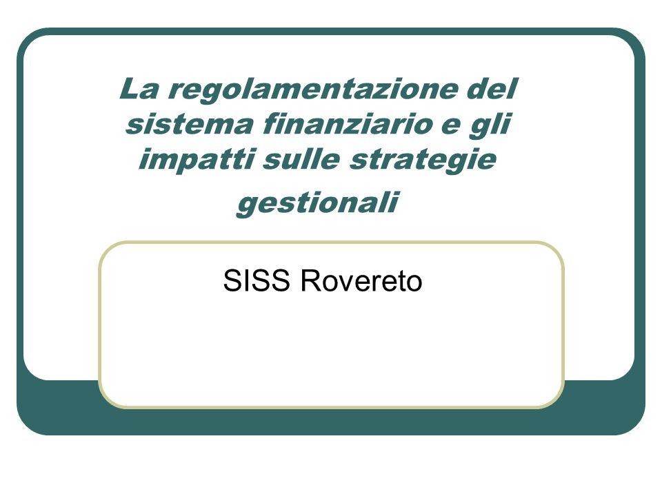 La regolamentazione del sistema finanziario e gli impatti sulle strategie gestionali
