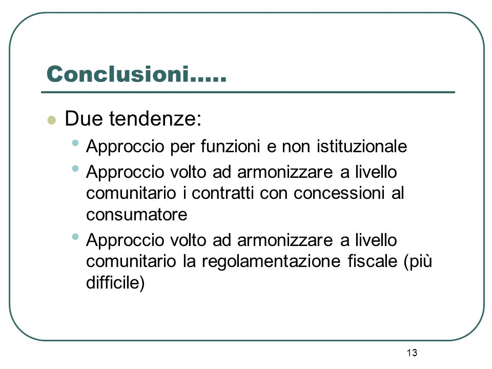 Conclusioni….. Due tendenze: