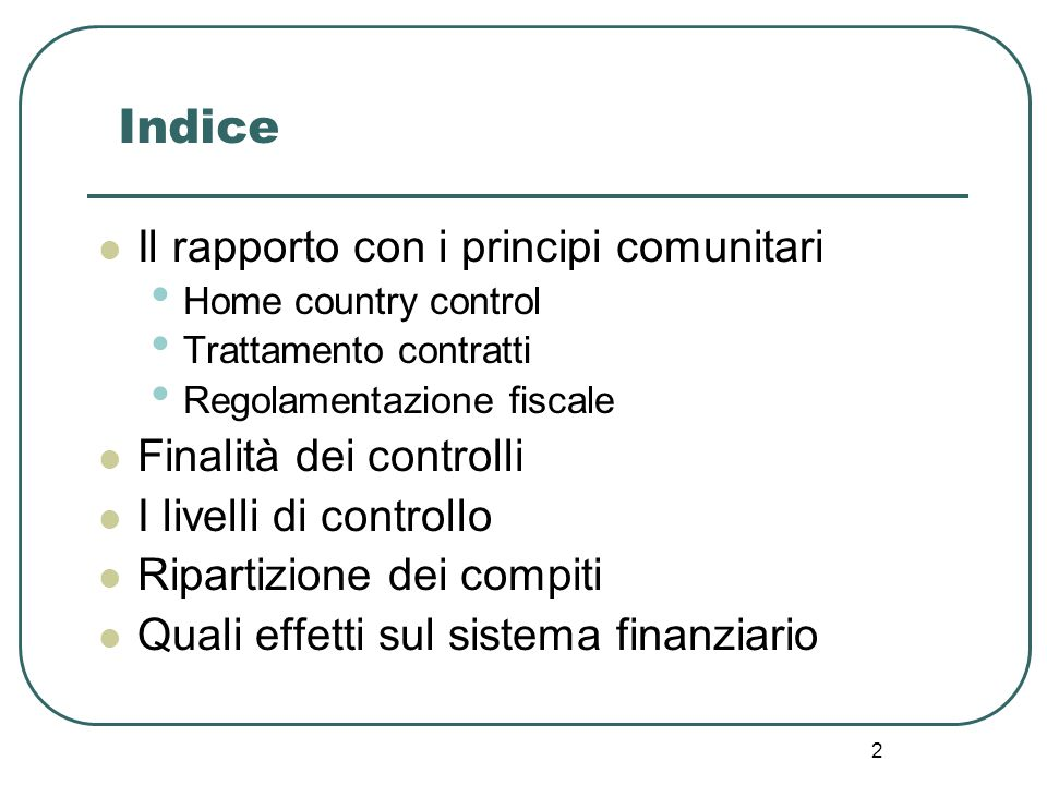 Indice Il rapporto con i principi comunitari Finalità dei controlli