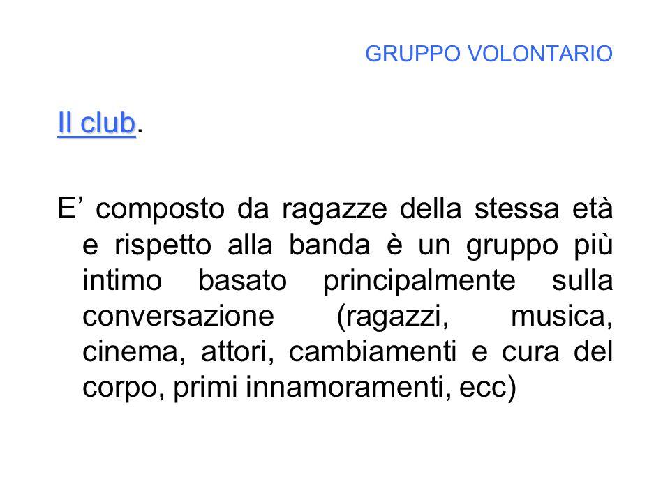 GRUPPO VOLONTARIO Il club.