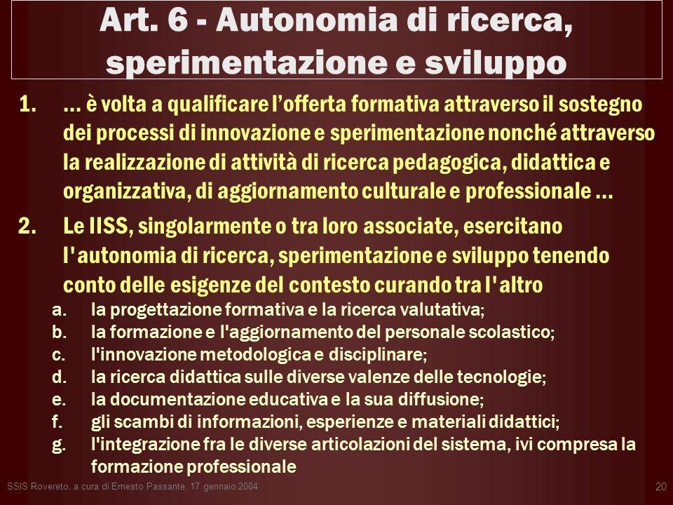Art. 6 - Autonomia di ricerca, sperimentazione e sviluppo