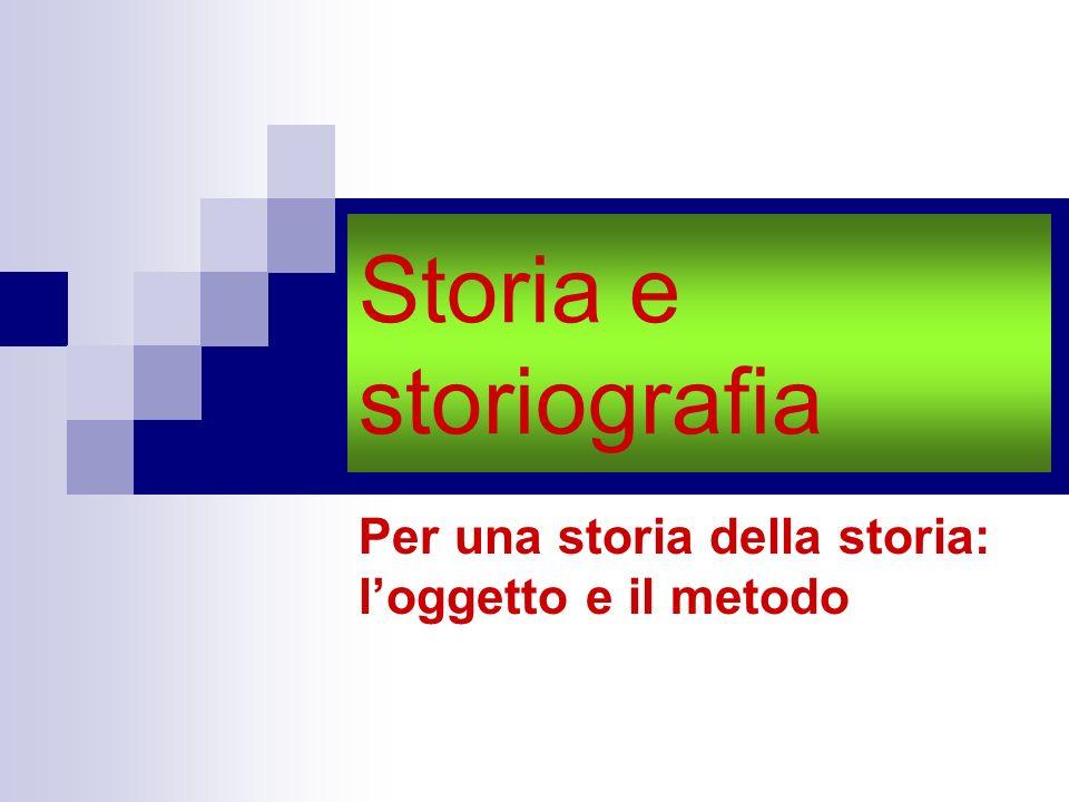 Per una storia della storia: l'oggetto e il metodo