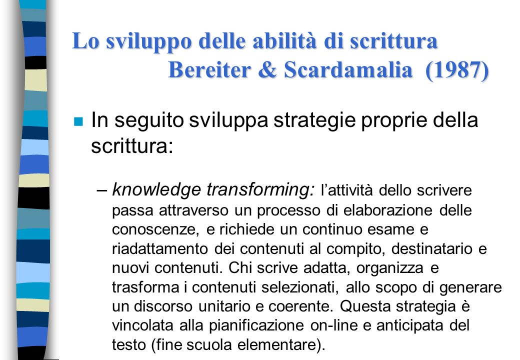 Lo sviluppo delle abilità di scrittura Bereiter & Scardamalia (1987)