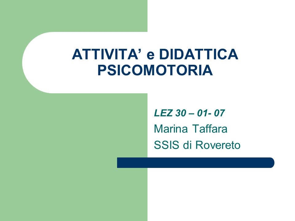 ATTIVITA' e DIDATTICA PSICOMOTORIA