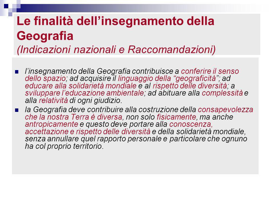 Le finalità dell'insegnamento della Geografia (Indicazioni nazionali e Raccomandazioni)