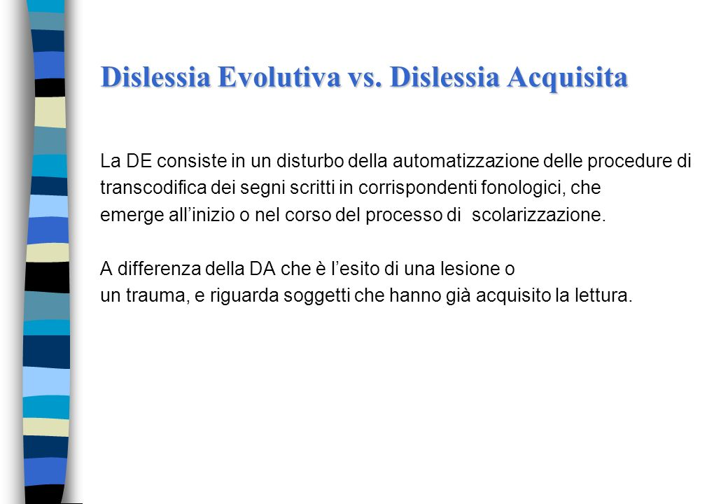 Dislessia Evolutiva vs. Dislessia Acquisita