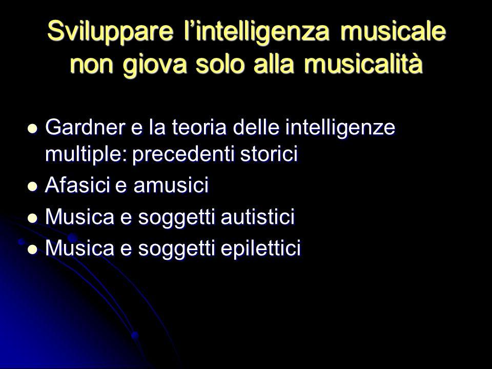Sviluppare l'intelligenza musicale non giova solo alla musicalità