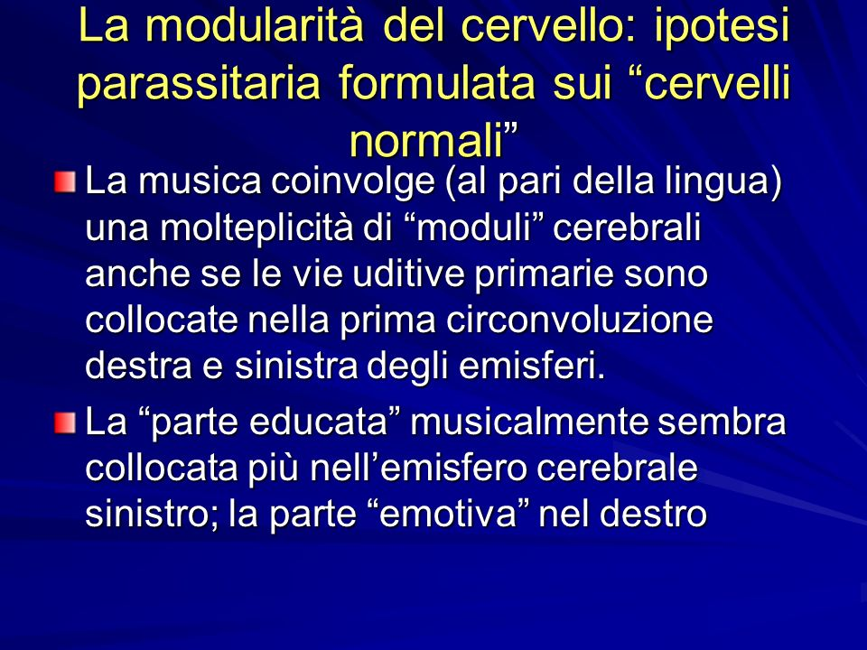 La modularità del cervello: ipotesi parassitaria formulata sui cervelli normali