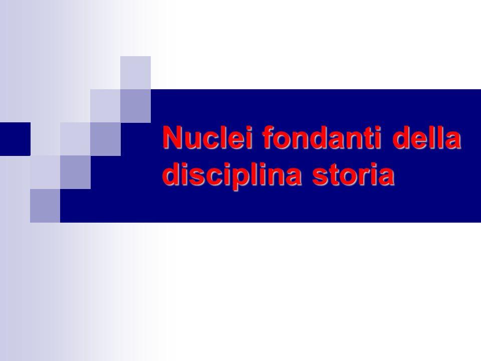 Nuclei fondanti della disciplina storia