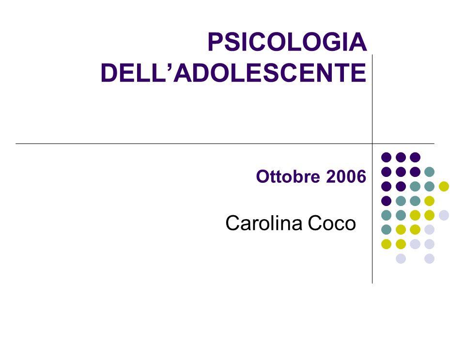 PSICOLOGIA DELL'ADOLESCENTE Ottobre 2006