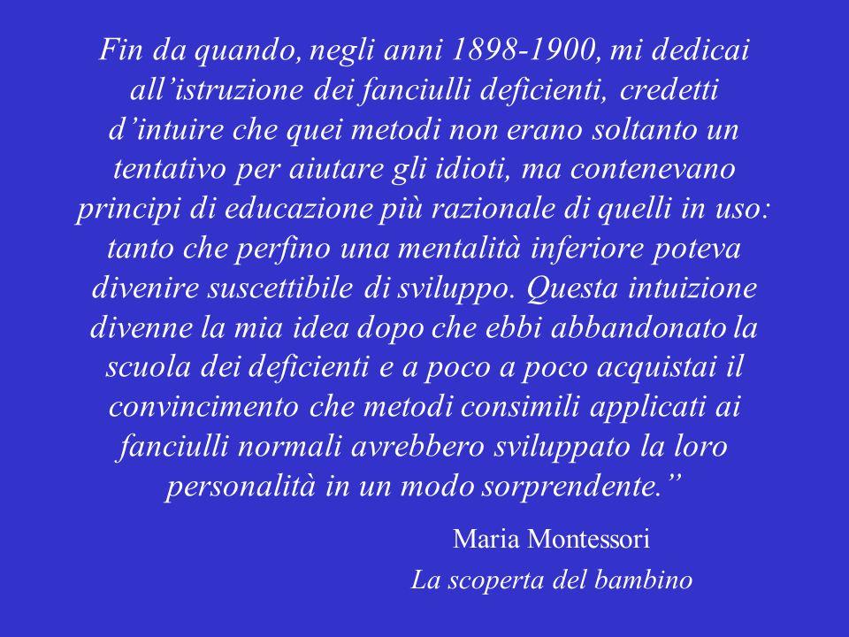 Maria Montessori La scoperta del bambino