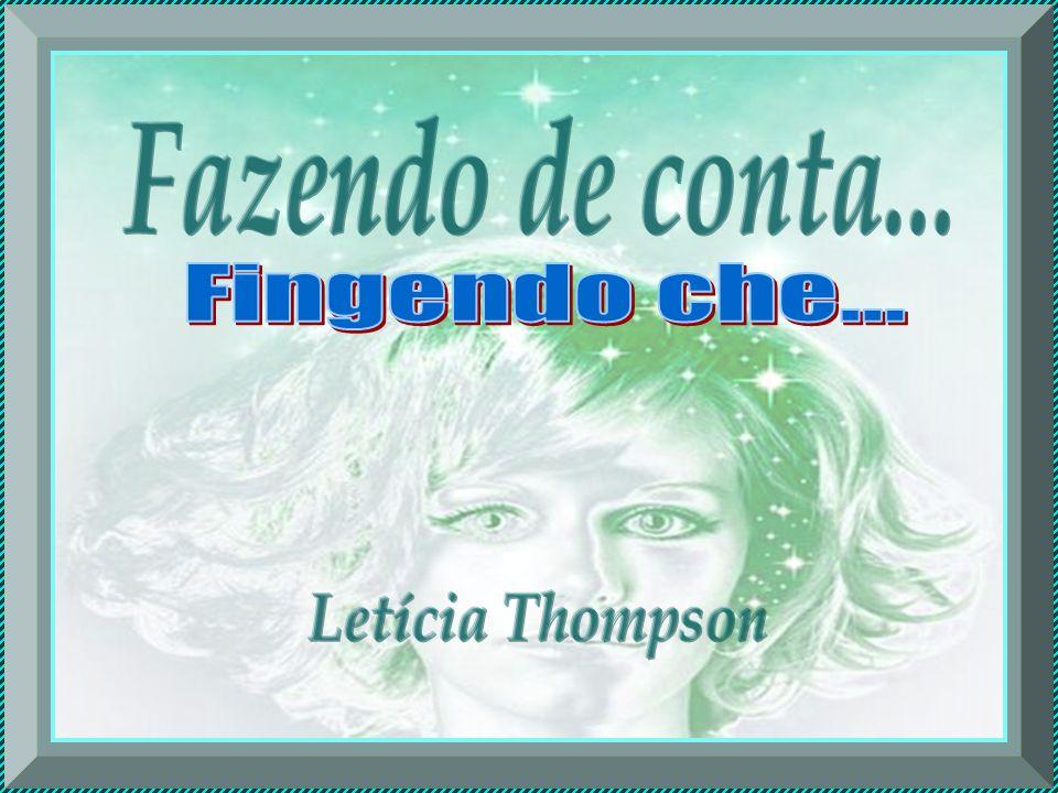 Fazendo de conta... Fingendo che... Letícia Thompson