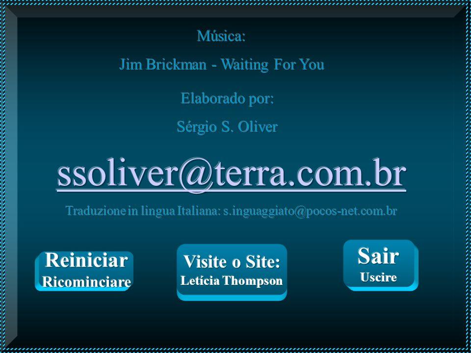 ssoliver@terra.com.br Sair Reiniciar Visite o Site: Música: