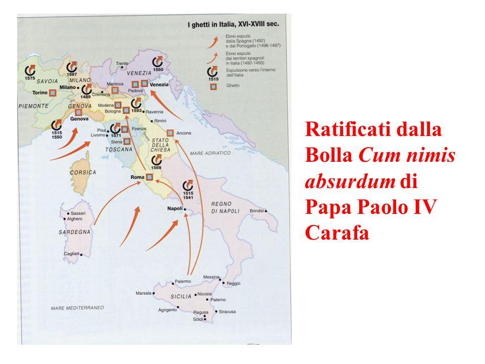 Ratificati dalla Bolla Cum nimis absurdum di Papa Paolo IV Carafa