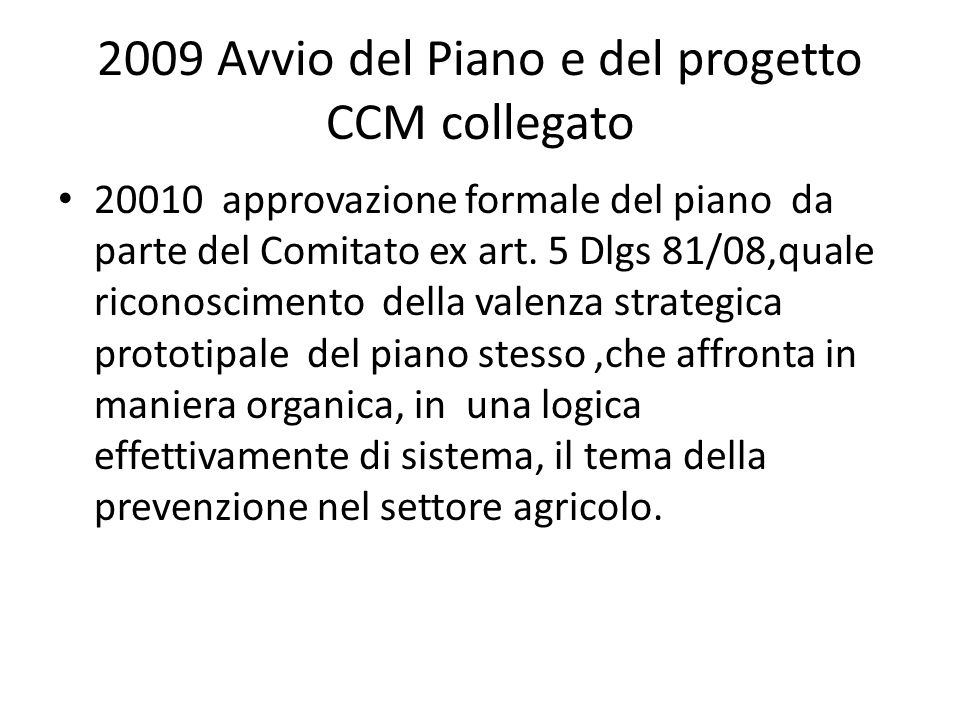 2009 Avvio del Piano e del progetto CCM collegato