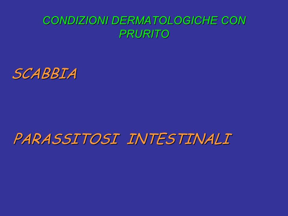 CONDIZIONI DERMATOLOGICHE CON PRURITO