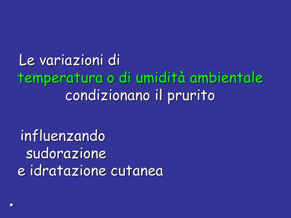 temperatura o di umidità ambientale condizionano il prurito