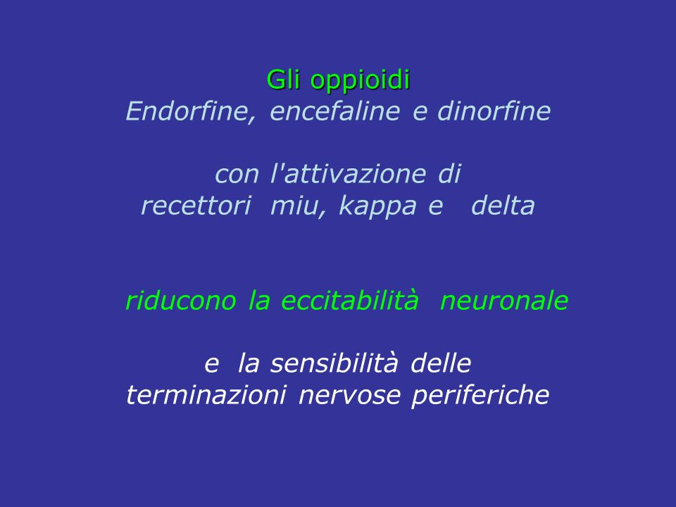 Endorfine, encefaline e dinorfine con l attivazione di