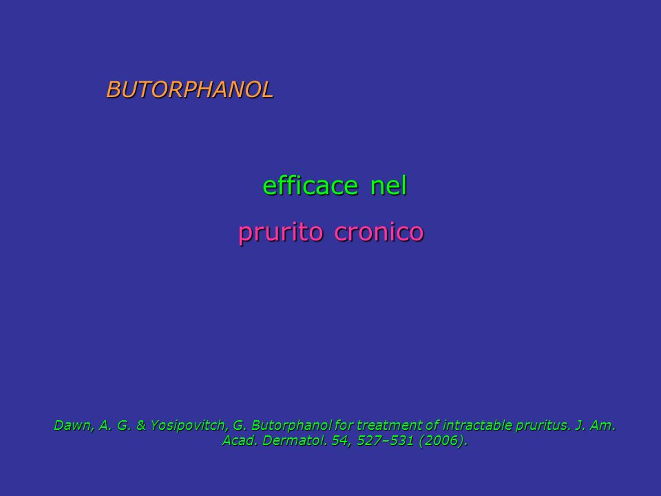efficace nel prurito cronico BUTORPHANOL