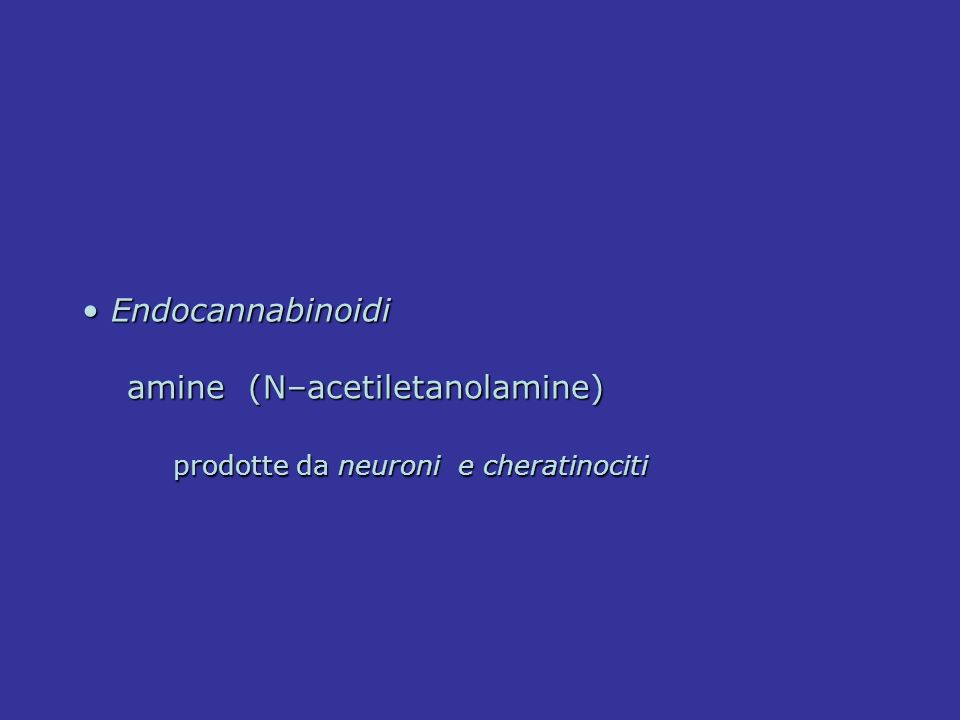 Endocannabinoidi amine (N–acetiletanolamine) prodotte da neuroni e cheratinociti