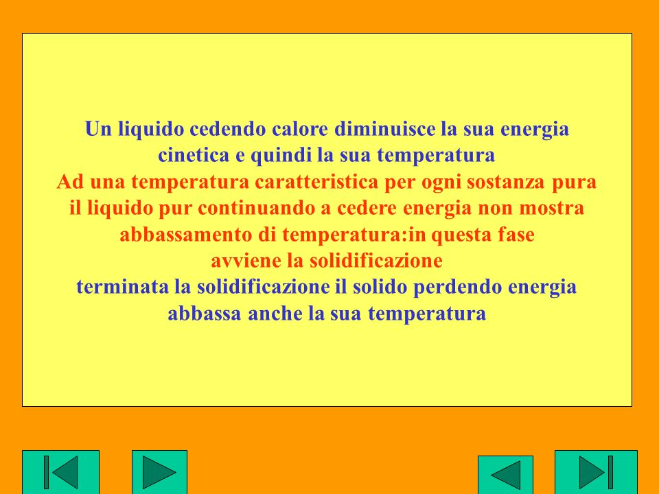 Un liquido cedendo calore diminuisce la sua energia