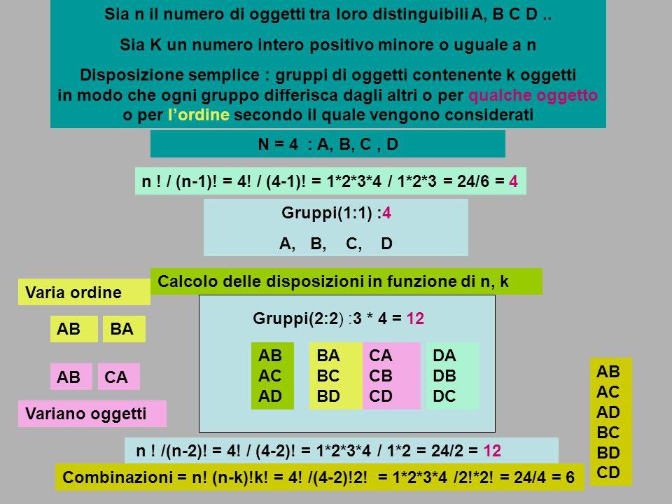 Sia n il numero di oggetti tra loro distinguibili A, B C D ..