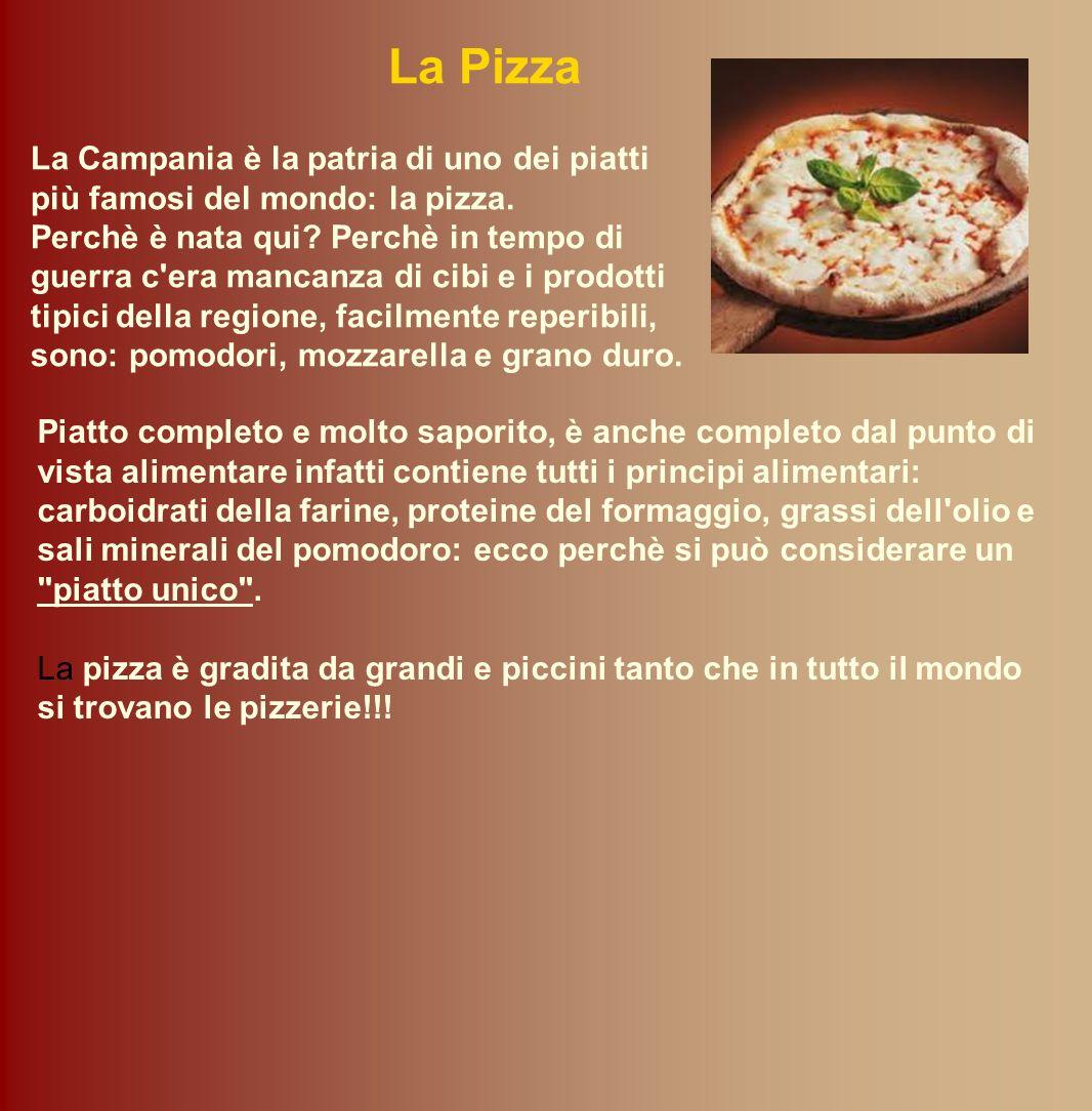 La Pizza La Campania è la patria di uno dei piatti più famosi del mondo: la pizza.
