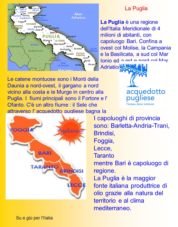 I capoluoghi di provincia sono: Barletta-Andria-Trani, Brindisi,