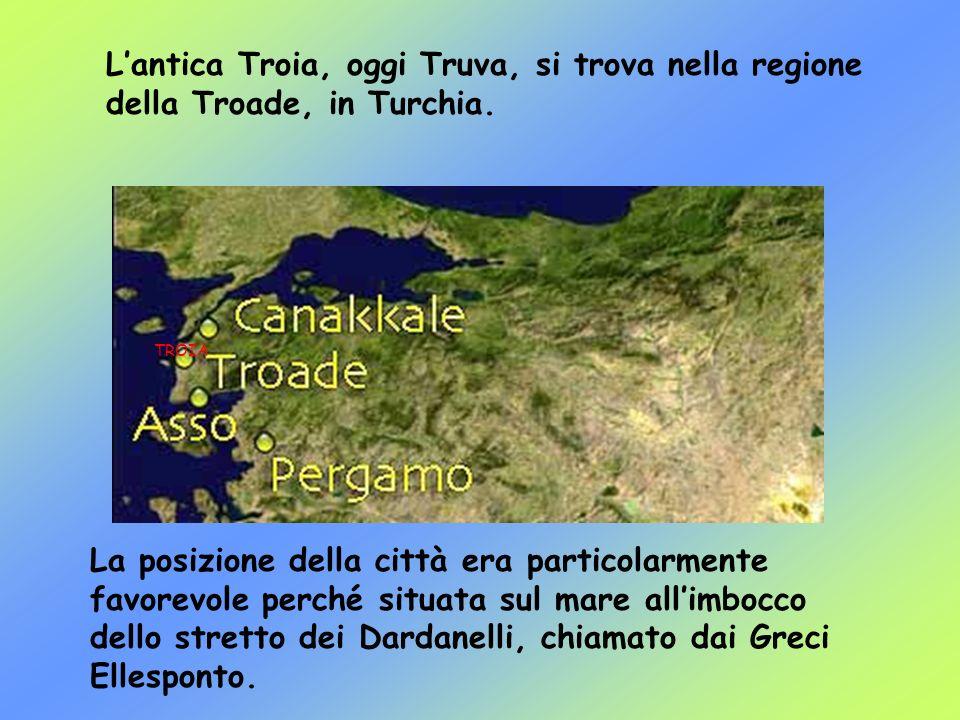 L'antica Troia, oggi Truva, si trova nella regione della Troade, in Turchia.