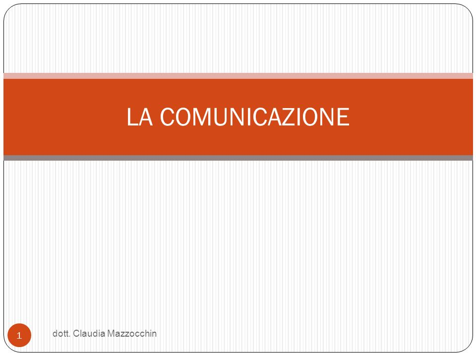 LA COMUNICAZIONE dott. Claudia Mazzocchin