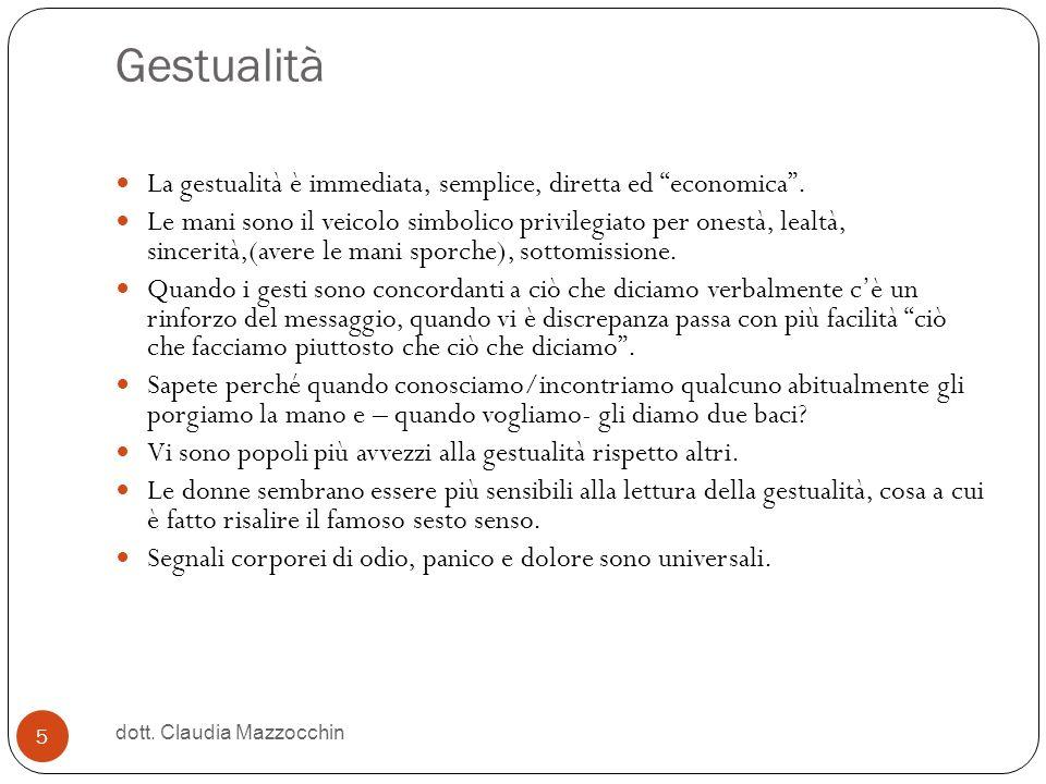Gestualità La gestualità è immediata, semplice, diretta ed economica .