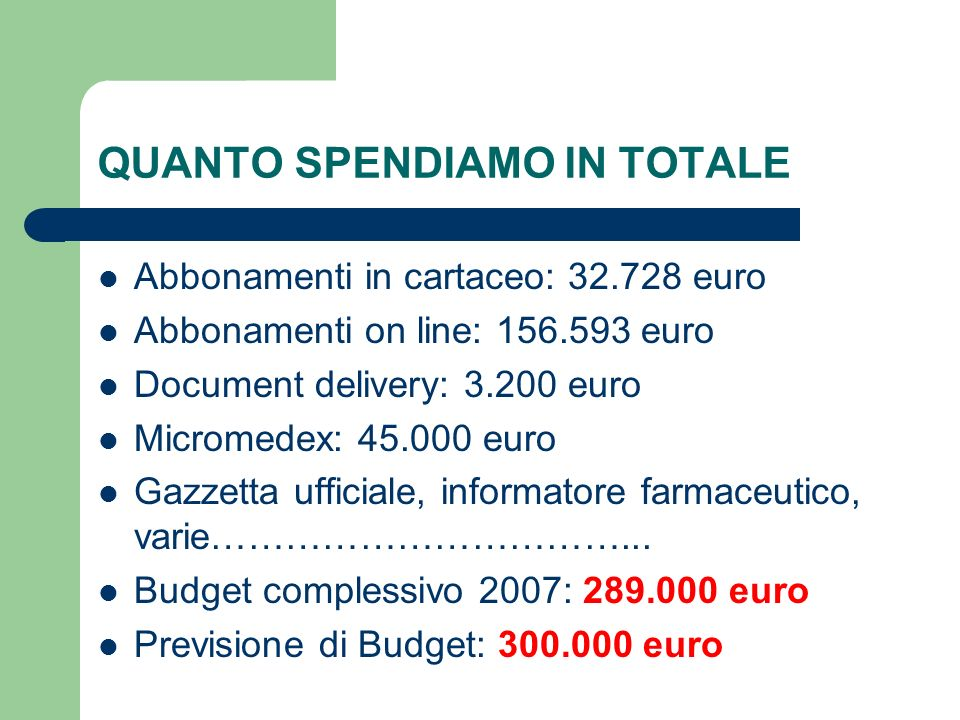 QUANTO SPENDIAMO IN TOTALE