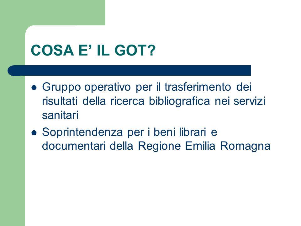 COSA E' IL GOT Gruppo operativo per il trasferimento dei risultati della ricerca bibliografica nei servizi sanitari.