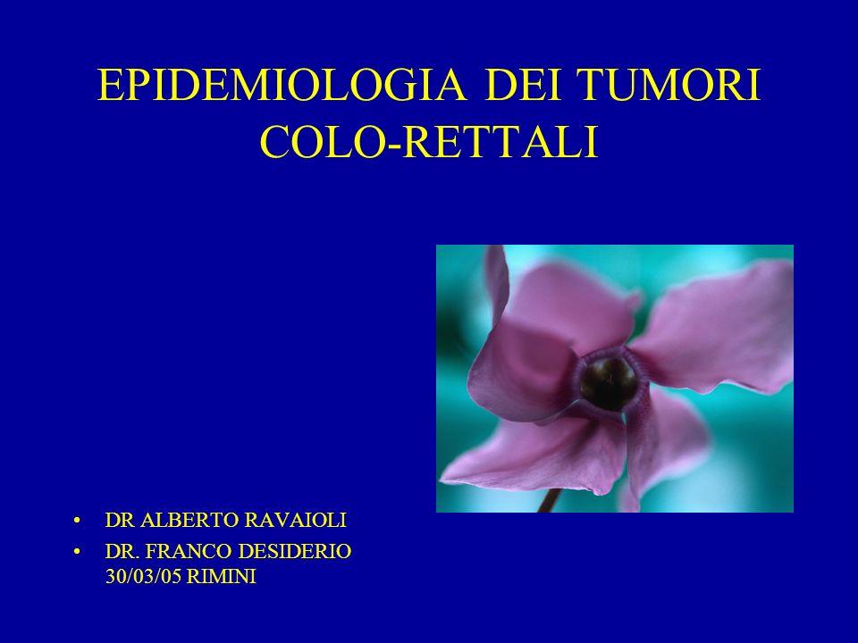 EPIDEMIOLOGIA DEI TUMORI COLO-RETTALI