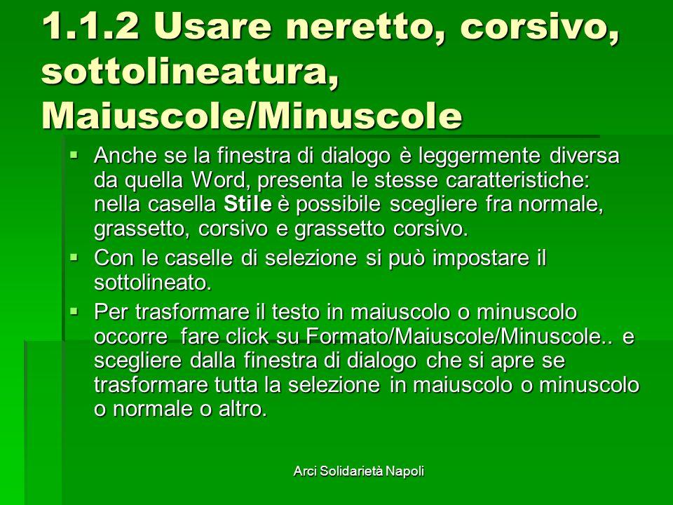 1.1.2 Usare neretto, corsivo, sottolineatura, Maiuscole/Minuscole