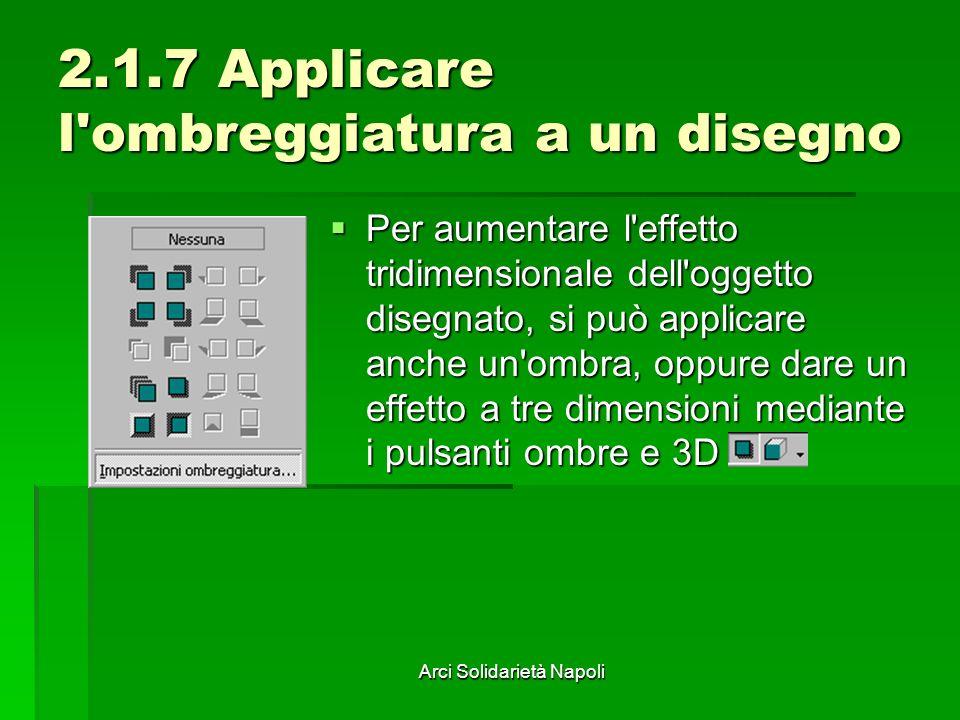 2.1.7 Applicare l ombreggiatura a un disegno