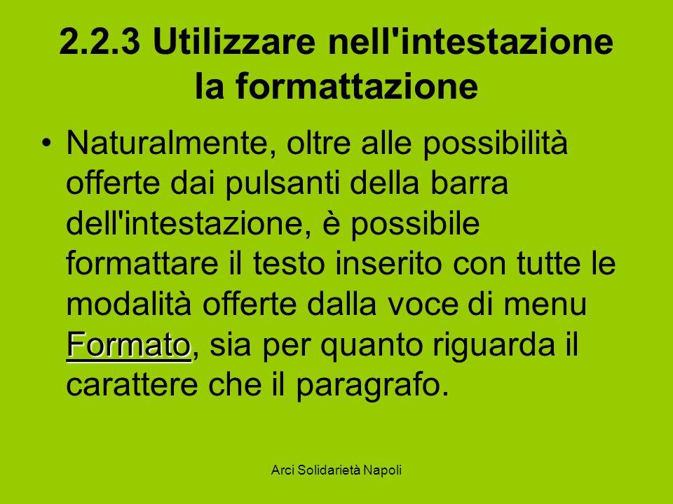 2.2.3 Utilizzare nell intestazione la formattazione