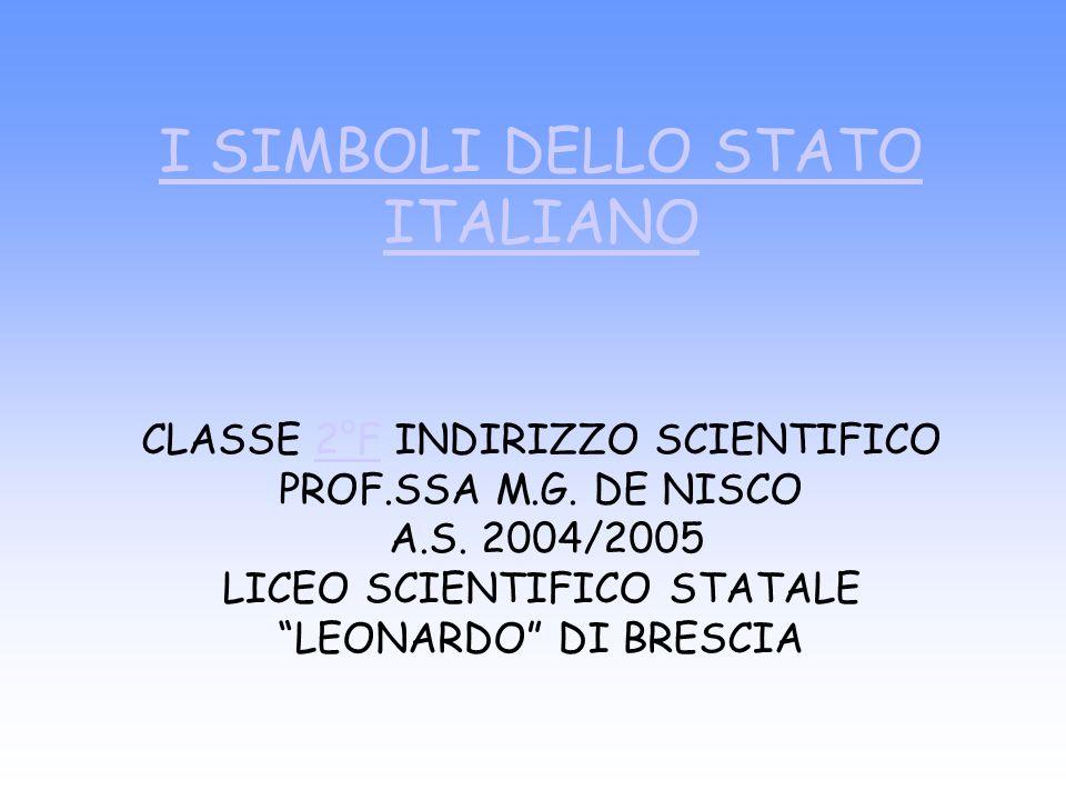 I SIMBOLI DELLO STATO ITALIANO CLASSE 2°F INDIRIZZO SCIENTIFICO PROF