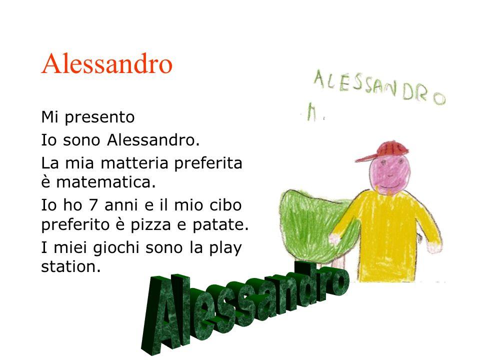 Alessandro Alessandro Mi presento Io sono Alessandro.